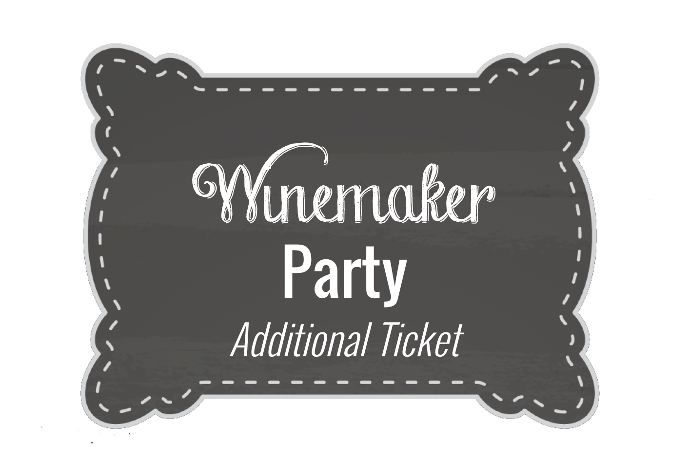 Winemaker Party Additional Ticket Product Image